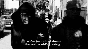 Bad Dreams Quotes We're just a bad dream the
