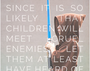 Star Wars Inspired, Fathers Day, Nu rsery, Jedi, CS Lewis Quote, Blue ...