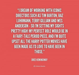 quote Dree Hemingway i dream of working with iconic directors 230184