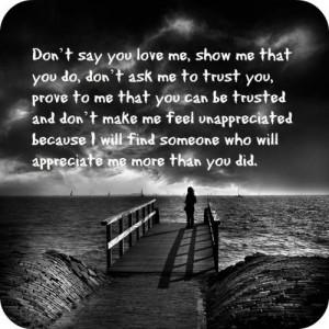 ... unappreciated because I will find someone who will appreciate me more