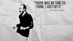 home inspirational andres iniesta inspirational quotes images