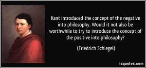 Kant introduced the concept of the negative into philosophy. Would it ...