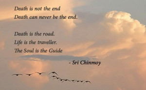 Death is not the End - Sri Chinmoy