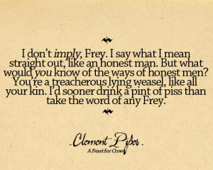 don't imply,Frey.I say what I mean straight out like an honest man ...