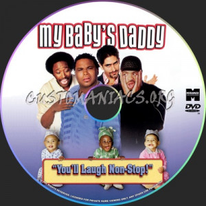 daddy dvd label share this link my baby s daddy