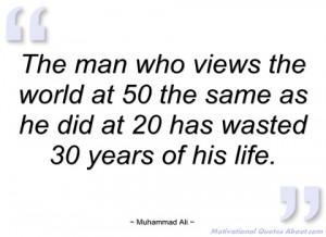 the man who views the world at 50 the same muhammad ali