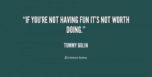 quotes about having fun quotes about having fun quotes about having ...