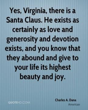 Charles A. Dana - Yes, Virginia, there is a Santa Claus. He exists as ...
