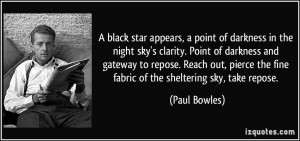 ... the fine fabric of the sheltering sky, take repose. - Paul Bowles