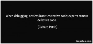When debugging, novices insert corrective code; experts remove ...
