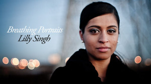 Breathing Portraits - Lilly Singh