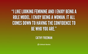 being a role model i enjoy being a woman it alles down to having