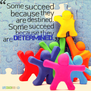 Some Succeed Because They Are Destined