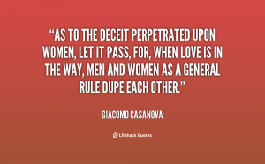 As to the deceit perpetrated upon women, let it pass, for, when love ...