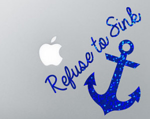 Refuse to Sink Anchor Quote Vinyl D ecal Stickers (Multiple Colors ...
