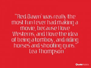 Red Dawn' was really the most fun I ever had making a movie, because ...