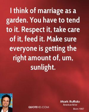 mark-ruffalo-mark-ruffalo-i-think-of-marriage-as-a-garden-you-have-to ...