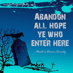 Abandon all hope ye who enter here – Dante's Divine Comedy