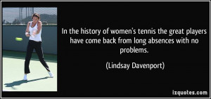 In the history of women's tennis the great players have come back from ...