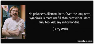 No prisoner's dilemma here. Over the long term, symbiosis is more ...