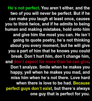 and the two of you will never be perfect. But if he can make you laugh ...