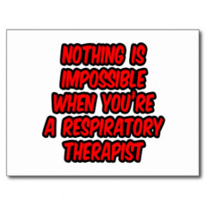 Nothing Is Impossible...Respiratory Therapist Postcard