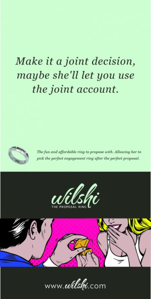 make it a joint decision maybe she ll let you use the joint account ...