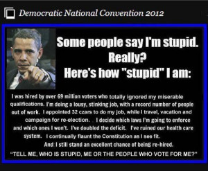 Obama Asks Who's Stupid?