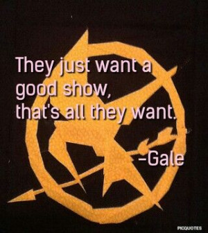 hunger games #quotes #gale #katniss | Hunger Games