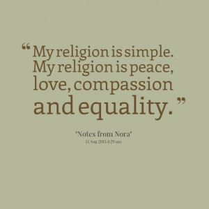 Quotes Picture: my religion is simple my religion is peace, love ...