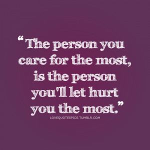 hurt quotes, life, love, love quotes, love sayings, quotations, quotes ...
