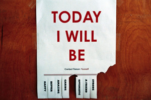 What Will You Be Today
