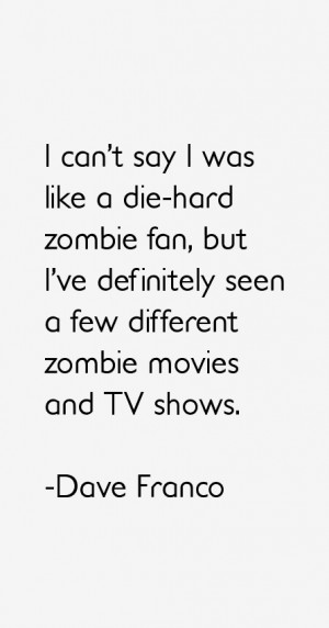 Dave Franco Quotes & Sayings