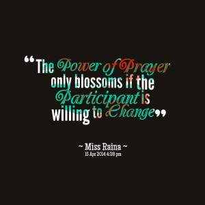 Quotes Picture: the power of prayer only blossoms if the ...