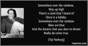 the dreams that you dare to dream Really doe true Yip Harburg