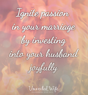 ... passion into your marriage by investing into your husband joyfully