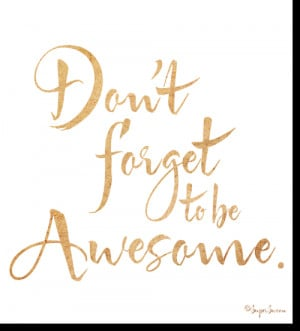 Have An Awesome Day Quotes Quote of the day: be awesome