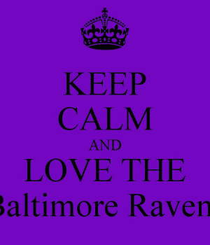 KEEP CALM AND LOVE THE Baltimore Ravens