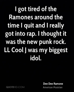 dee-dee-ramone-musician-quote-i-got-tired-of-the-ramones-around-the ...