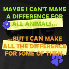 The ripple effect....the more of us that adopt rescue animals from ...