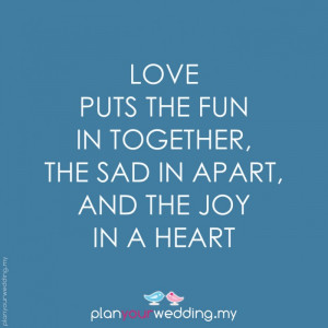 Love puts the fun in together, the sad in apart, and the joy in a ...
