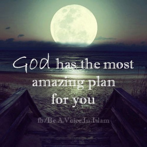God has the most amazing plan for you
