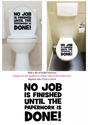 ... Stickers Decal 12 Colour Choices Quote No Job Is Over Till Paperwork