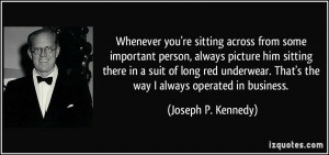 More Joseph P. Kennedy Quotes