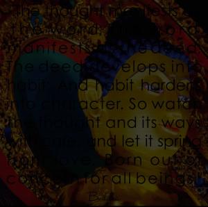 buddha quote though manifest work deed develops habit hardens ...