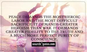 ... sacrifice it demands greater heroism than war it demands greater