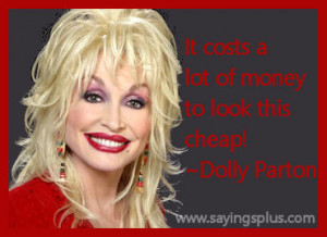 Dolly Parton Quotes on Plastic Surgery and her unique look: