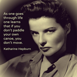 Movie actor quotes - Katharine Hepburn - Film Actor Quote # ...