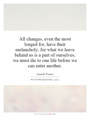 ... Quotes Life Change Quotes Melancholy Quotes Anatole France Quotes