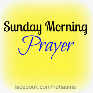 Sunday Morning Prayer. Pray For Comfort And Strength. View Original ...